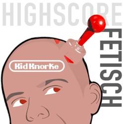 Kid Knorke - Highscorefetisch