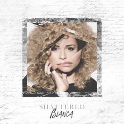 BLANCA - Shattered