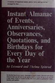 Cover of: Instant almanac of events, anniversaries, observances, quotations, and birthdays for every day of the year | Leonard Spinrad